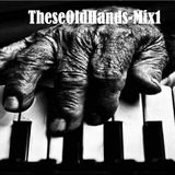 TheseOldHands-Mix1