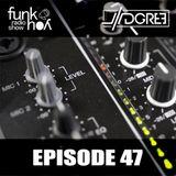 Funk You Episode 47