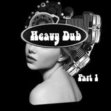 Heavy Dub #1 |The Darkest, Dirtiest, Heaviest Dubs & Bass