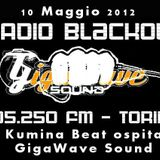Kumina Beat ospita GigaWave Sound su Radio Black OUT - 10 Maggio 2012