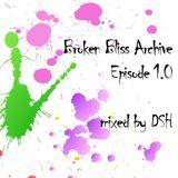 DSH - Broken Bliss Archive - Episode 1 (24.02.2011)