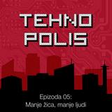 Tehnopolis, E05: Manje žica, manje ljudi