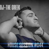 DJ-THE GREEK @ HOUSE SESSION #044
