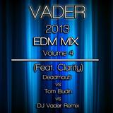 2013 EDM Mix (Volume 4) - Feat Clarity (Deadmau5 vs Tom Budin Remix) (DJ Vader Edit)