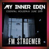 FM STROEMER - My Inner Eden Essential Housemix June 2019 | www.fmstroemer.de