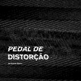 Pedal de Distorção Emissão#68 (4ª Temporada)