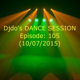 Djdo's DANCE SESSION - Episode: 105 (10/07/2015)