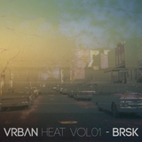 VRBAN Heat vol 01 - BRSK