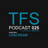 TFS Podcast 025 - CZScream