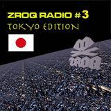 ZROQ radio #3 - Tokyo Edition, 2017 June