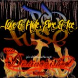 Love and Hate, Fire and Ice - Mix for The Disinguished