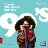 I'M IN THE MODE FOR THE 90s  [VOL. 2]  [@iam_ModeOne]
