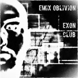 Emix Oblivion - EXON CLUB #01 Podcast
