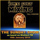 JGM352: Jon:e Goes Mixing The Sunday Show (Distinct FM 19th January 2014 - music only)