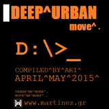 Deep Urban - Move (April - May 2015) By Akis Egonopoulos