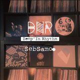 Deep'In Rhythm  #49 w/ Seb Samoo @ Radio RAJE