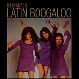 "DJ Makala ""Latin Boogaloo Mix"""
