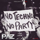No Techno No Party - Singularity Tribe - Live