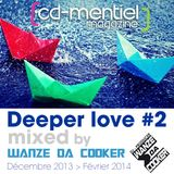 CD-MENTIEL MAGAZINE present DEEPER LOVE #2 Mixed by WANZE DA COOKER (Dec2013-Fev2014))