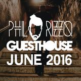 GuestHouse June 2016 (Mixed by Phil Rizzo)
