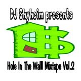 DJ Shyheim Presents Hole In The Wall Mixtape Vol.2