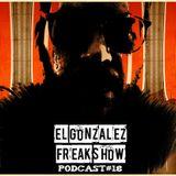El Gonza Freak Show #18 (06-12-12)
