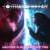 Trancekillah - Another Place, Another Time