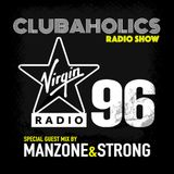 Manzone & Strong - Clubaholics Guest Mix On Virgin Radio 96FM (April 2015)