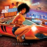 SLOW JAMZ MOBBIN OLDSCHOOL EDITION 2 RELOADED
