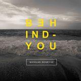 BEHIND YOU - Nicolas Degryse