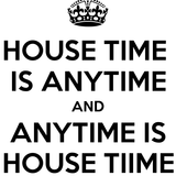 Anytime is House #1