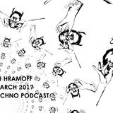 DJ Hramoff Techno Podcast march 2017