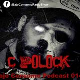 C-POLOCK - Bajo Consumo PODCAST _ #014  ( August 2015 )
