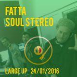 Large Up alongside Fatta / Soul Stereo