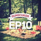 Gumicukor Ep10 w/Mahagonee