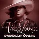 #TheVirgoLounge Radio Show presented by Gwendolyn Collins