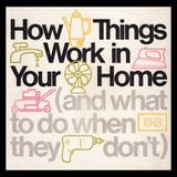 How Things Work In Your Home
