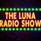 Luna Radio Show - Episode 25