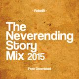 Rebel B - The Neverending Story Mix 2015