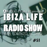 IBIZA LIFE RADIO Show #51 with Lorenzo al Dino – Winter 2016