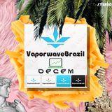 Vaporwave Brazil DECEM Mixtape /// Mixed By Vnderw3ar T H a T ' S Funtaw3ar_