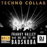 Badskoba and Franky Valley @technocollab