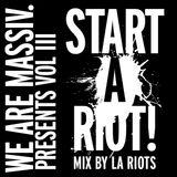 Start a Rior mixtape by La Riots