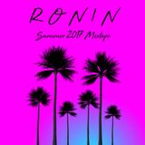 Ronin Summer 2017 Mixtape