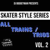 Boogeyman Style Series: All Trains/Trios