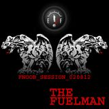 The_Fuelman_FNOOB_SESSION_020812