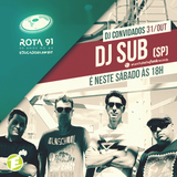 Rota 91 - 31/10/2015 - DJ Sub - SP