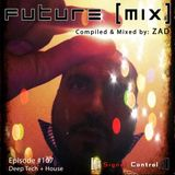 Future (Mix) with DJ ZAD Episode 107 = Deep-Tech + House