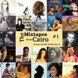 The Mixtapes from Cairo #1: Women of The World (Vol. I)