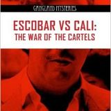 ESCOBAR VS CALI -- WAR OF THE CARTELS